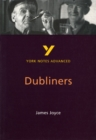 Dubliners: York Notes Advanced
