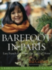Barefoot Contessa in Paris : Easy French Food You Can Make at Home