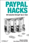 PayPal Hacks : 100 Industrial-Strength Tips & Tools