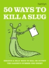 50 Ways to Kill a Slug - Book