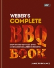 Weber's Complete BBQ Book : Step-by-step advice and over 150 delicious barbecue recipes