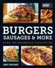 Weber's Burgers, Sausages & More : Over 160 Barbecue Favourites
