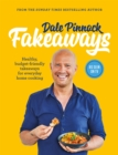 Dale Pinnock Fakeaways : Healthy, budget-friendly takeaways for everyday homecooking - Book