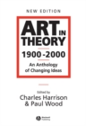 Art in Theory 1900-2000 - an Anthology of Changing Ideas 2E - Book