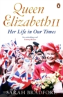 Queen Elizabeth II : Her Life in Our Times
