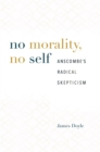 No Morality, No Self : Anscombe's Radical Skepticism