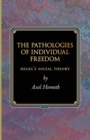 The Pathologies of Individual Freedom : Hegel's Social Theory
