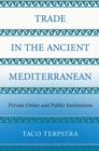 Trade in the Ancient Mediterranean : Private Order and Public Institutions