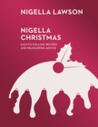 Nigella Christmas : Food, Family, Friends, Festivities (Nigella Collection)