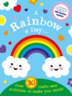 A Rainbow a Day...! Over 30 activities and crafts to make you smile - Book