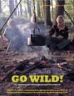 Go Wild! : 101 Things To Do Outdoors Before You Grow Up