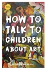 How to Talk to Children About Art - Book