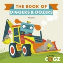 The Book of Diggers and Dozers - Book