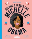 Work It, Girl: Michelle Obama : Become a leader like - Book