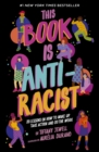 This Book Is Anti-Racist : 20 lessons on how to wake up, take action, and do the work - Book