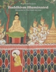 Buddhism Illuminated : Manuscript Art in Southeast Asia - Book