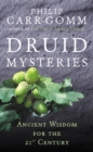 Druid Mysteries : Ancient Wisdom for the 21st Century
