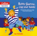 Bobby Shaftoe Clap Your Hands : Musical Fun with New Songs from Old Favorites - Book