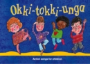 Okki-Tokki-Unga : Action Songs for Children - Book