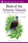 A Field Guide to the Birds of the Atlantic Islands : Canary Islands, Madeira, Azores, Cape Verde