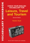 Check Your English Vocabulary for Leisure, Travel and Tourism : All You Need to Improve Your Vocabulary