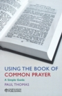 Using the Book of Common Prayer : A Simple Guide