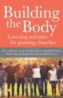 Building The Body : Learning activities for growing churches