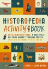 Historopedia Activity Book : With colouring pages, a huge pull-out timeline poster and lots of things to see and do
