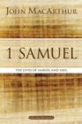 1 Samuel : The Lives of Samuel and Saul
