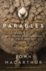 Parables : The Mysteries of God's Kingdom Revealed Through the Stories Jesus Told