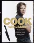 Cook with Jamie : My Guide to Making You a Better Cook - Book