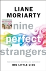 Nine Perfect Strangers : From the bestselling author of Big Little Lies - Book