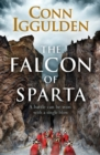 The Falcon of Sparta : The bestselling author of the Emperor and Conqueror series' returns to the Ancient World - Book