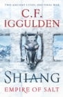 Shiang : Two Ancient Cities. One Final War. Empire of Salt Book II - Book