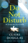 Do Not Disturb : Be careful who you let inside . . .