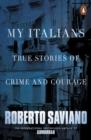 My Italians : True Stories of Crime and Courage