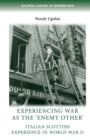 Experiencing War as the 'Enemy Other' : Italian Scottish Experience in World War II