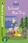 Peppa Pig: School Bus Trip - Read it yourself with Ladybird : Level 2