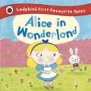Alice in Wonderland: Ladybird First Favourite Tales - Book