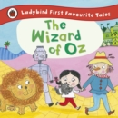 The Wizard of Oz: Ladybird First Favourite Tales - Book