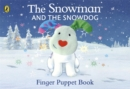 The Snowman and the Snowdog Finger Puppet Book - Book