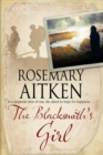 The Blacksmith's Girl : A World War I Cornish Romance