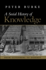 Social History of Knowledge : From Gutenberg to Diderot