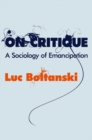 On Critique : A Sociology of Emancipation