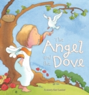 The Angel and the Dove : A story for Easter
