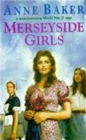 Merseyside Girls : An evocative wartime saga of a family struggling to face the future