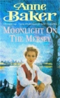 Moonlight on the Mersey : A compelling saga of intrigue, romance and family secrets