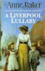 A Liverpool Lullaby : A moving saga of love, freedom and family secrets