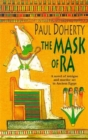 The Mask of Ra (Amerotke Mysteries, Book 1) : A novel of intrigue and murder set in Ancient Egypt