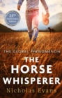 The Horse Whisperer : The classic, romantic novel that was made into a beloved film
